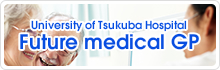 University of Tsukuba Hospital. Future medical GP